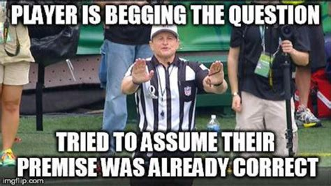 Begging the question   Logical Fallacy Referee   Know Your ...