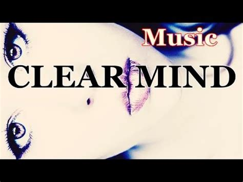 CLEAR MIND Music   YouTube