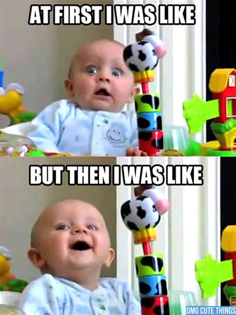 Cute baby memes to make your day!  16 photos