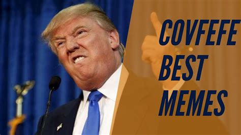 Donald Trump Covfefe Memes Best Memes of Covfefe from ...
