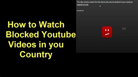 How to Watch YouTube Videos Not Available in Your Country