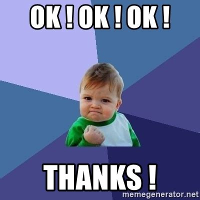 ok ! ok ! ok ! THANKS !   Success Kid | Meme Generator