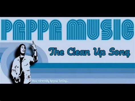 Pappa Music   The Clean Up Song  Original Song    YouTube