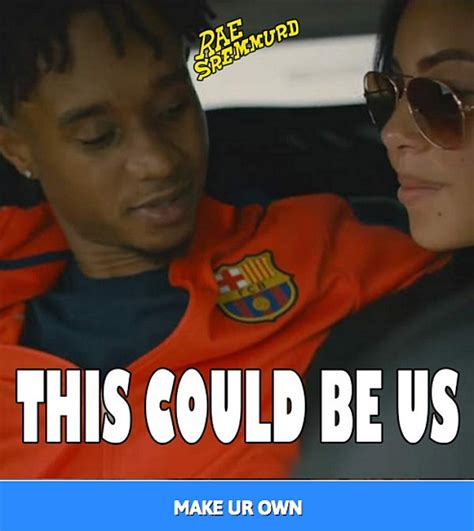 Rae Sremmurd Releases a  This Could Be Us  Meme Generator ...
