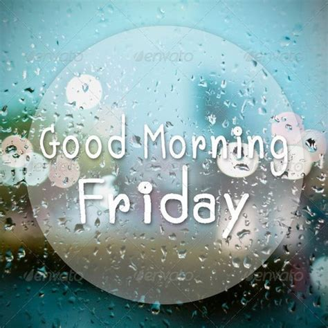 Rainy Good Morning Friday Quote Pictures, Photos, and ...