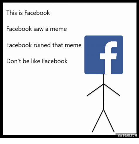 This Is Facebook Facebook Saw a Meme Facebook Ruined That ...