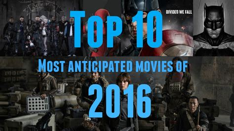 Top 10 Most Anticipated Movies of 2016   YouTube